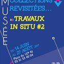 Collections revisitées... travaux in situ #2